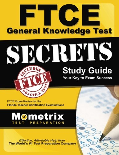 FTCE General Knowledge Test Secrets Study Guide: FTCE Exam Review for the Florida Teacher Certification Examinations