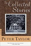 The Collected Stories of Peter Taylor, Peter Taylor, 031242020X