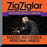 Master Successful Personal Habits: Success Legacy Library