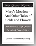 img - for Mary's Meadow - And Other Tales of Fields and Flowers book / textbook / text book