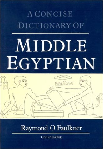 Concise Dictionary of Middle Egyptian (Egyptology: Griffith Institute)