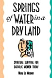 Springs of Water in a Dry Land, Mary Jo Weaver, 080701219X