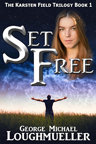 Set Free (The Karsten Field Trilogy) by [Loughmueller, George Michael]