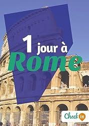 1 jour à Rome: Des cartes, des bons plans et les itinéraires indispensables
