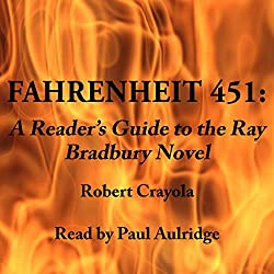Fahrenheit 451: A Reader's Guide to the Ray Bradbury Novel
