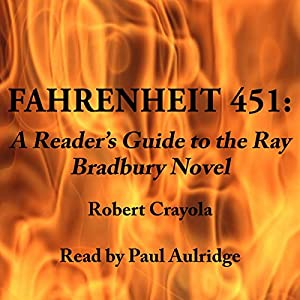 Fahrenheit 451: A Reader's Guide to the Ray Bradbury Novel Audiobook