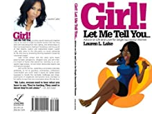 Girl! Let Me Tell You...Advice on Life and Love for Single Successful Women