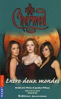 Charmed, tome 20 : Entre deux mondes par Weiss
