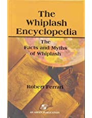 The Whiplash Encyclopedia: The Facts and Myths of Whiplash
