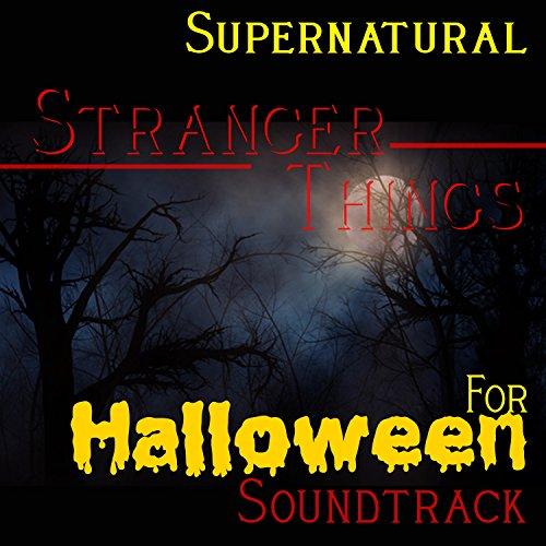 Supernatural Stranger Things for Halloween (Halloween Songs Original Artist)