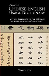 Concise Chinese-English Usage Dicitonary: A Study Reference to the 500 Most Essential Mandarin Characters