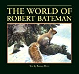 The World of Robert Bateman, Ramsay Derry, 1897330456