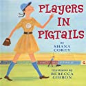Players in Pigtails Audiobook by Shana Corey Narrated by Zooey Deschanel