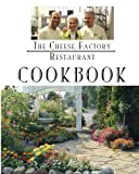 img - for The Cheese Factory Restaurant Cookbook: From The Chefs of the Cheese Factory Restaurant book / textbook / text book