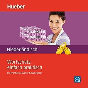 Wortschatz einfach praktisch - Niederländisch Hörbuch
