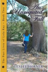An Unrequited Fall (The Past Lives of Lola Ray) (Volume 2) Paperback