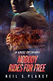 Nobody Rides For Free: An Angus Green Novel (Angus Green Series)