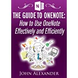 The Guide to OneNote: How to Use OneNote Effectively and Efficiently