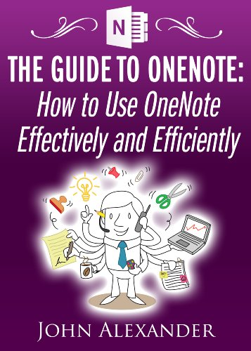 The Guide to OneNote: How to Use OneNote Effectively and Efficiently Pdf