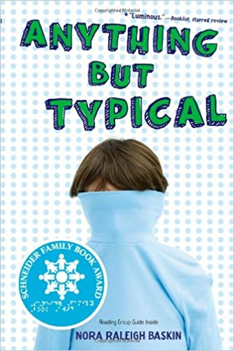 anything but typical nora raleigh baskin 9781416995005 amazon com