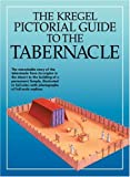 The Kregel Pictorial Guide to the Tabernacle, Tim Dowley, 0825424682