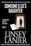 Someone Else's Daughter: Book I (A Miranda's Rights Mystery 1) by  Linsey Lanier in stock, buy online here
