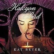 The Halcyon Bird | Kat Beyer
