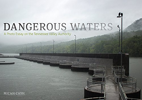 Dangerous Waters: A Photo Essay on the Tennessee Valley Authority