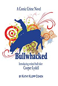 Bullwhacked by Kathy Cohen ebook deal
