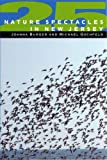 25 Nature Spectacles in New Jersey, Joanna Burger and Michael Gochfeld, 0813527910