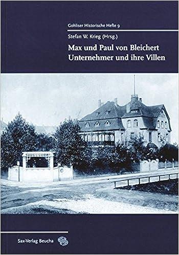 Max Und Paul Von Bleichert Unternehmer Und Ihre Villen Amazon De