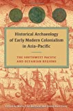 img - for Historical Archaeology of Early Modern Colonialism in Asia-Pacific: The Southwest Pacific and Oceanian Regions book / textbook / text book