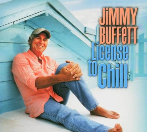 License to Chill by Buffett, Jimmy
