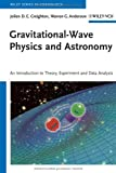 Gravitational-Wave Physics and Astronomy, Warren G. Anderson and Patrick Brady, 352740886X