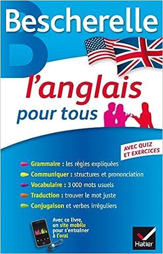 Amazon Com L Anglais Pour Tous Grammaire Vocabulaire Conjugaison Bescherelle Langues French Edition 9782218978869 Bescherelle Hatier Books