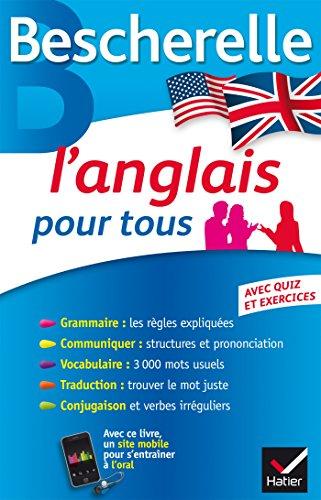 L'anglais pour tous: Grammaire, Vocabulaire, Conjugaison. (French Edition)