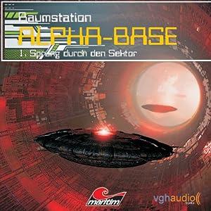 Sprung durch den Sektor (Raumstation Alpha-Base 1) Hörspiel