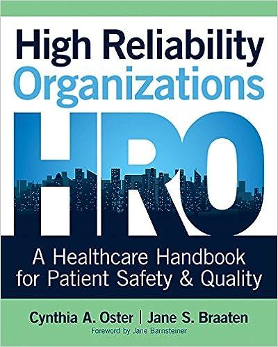 High Reliability Organizations: A Healthcare Handbook for