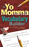 The Yo Momma Vocabulary Builder: Revised and Expanded Edition