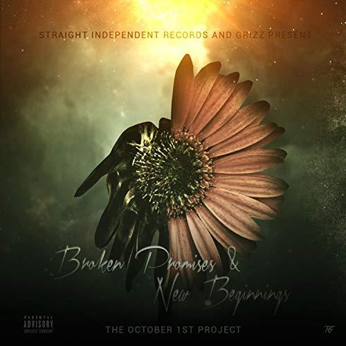 Broken Promises & New Beginnings: The October 1st Project [Explicit]