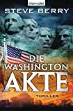 Die Washington-Akte: Thriller (Die Cotton Malone-Romane, Band 9)