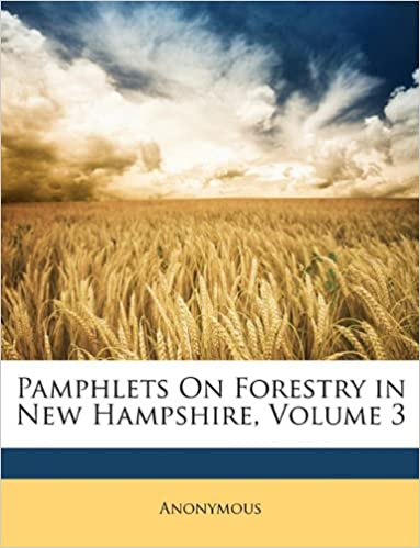 Download online Pamphlets On Forestry in New Hampshire, Volume 3 PDF, azw (Kindle), ePub