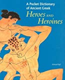 img - for A Pocket Dictionary of Ancient Greek Heroes and Heroines by Richard Woff (2005-03-04) book / textbook / text book