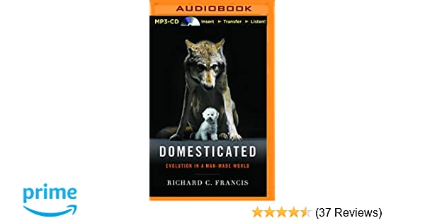 Amazon com: Domesticated: Evolution in a Man-Made World