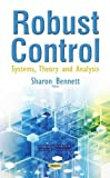 Robust Control: Systems, Theory and Analysis (Mechanical Engineering Theory and Applications)