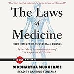 The Laws of Medicine | Siddhartha Mukherjee