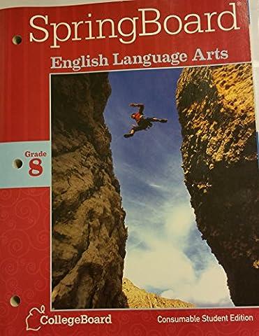 SpringBoard English Language Arts Grade 8 (Springboard English Language Arts)