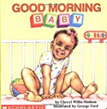img - for Good Morning, Baby (What-A-Baby Series) book / textbook / text book