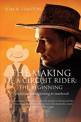 The Making of a Circuit Rider: The Beginning by Tom N Stanton (2016-07-22)
