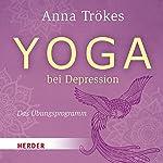 Yoga bei Depression: Das Übungsprogramm | Anna Trökes